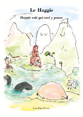Haggis soit qui mal y panse - Jean-Paul Romac